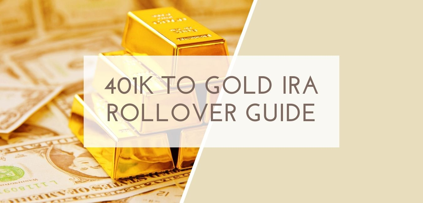 401k to gold ira rollover guide